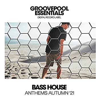 Bass House Anthems (Autumn '21)