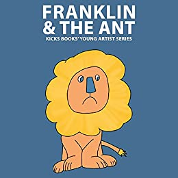 Franklin & the Ant - A Young Artist Book: Pop-Up Text Edition (Young Artists Series Book 6)
