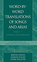 Word-By-Word Translations of Songs and Arias, Part I by Berton Coffin Werner Singer Pierre Delattre(1994-03-01)