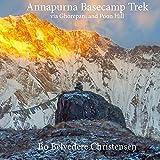 Annapurna Basecamp Trek: via Ghorepani and Poon Hill (Trekking around The World)