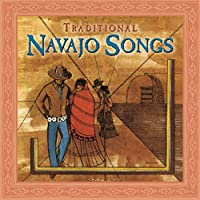Navajo: Traditional Navajo Songs