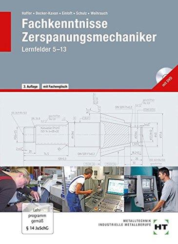 Fachkenntnisse Zerspanungsmechaniker: nach Lernfeldern · mit DVD: Lernfelder 5--13