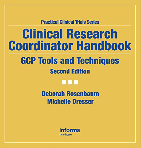 Clinical Research Coordinator Handbook: GCP Tools and Techniques, Second Edition (Practical Clinical