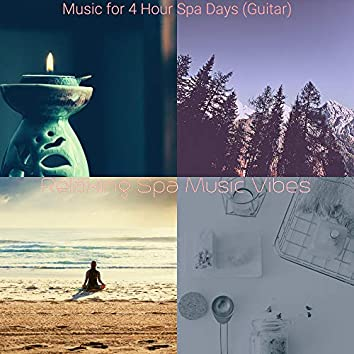 Music for 4 Hour Spa Days (Guitar)