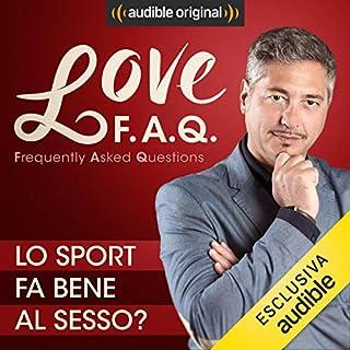 Lo sport fa bene al sesso?     Love F.A.Q. con Marco Rossi              Di:                                                                                                                                 Marco Rossi                               Letto da:                                                                                                                                 Marco Rossi                      Durata:  14 min     11 recensioni     Totali 4,7