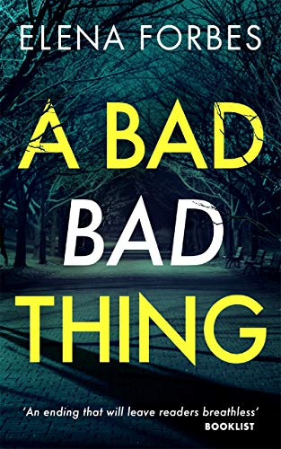 A Bad Bad Thing by [Elena Forbes]