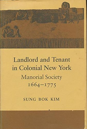 Compare Textbook Prices for Landlord and Tenant in Colonial New York: Manorial Society 1664-1775 1st US Ed Edition ISBN 9780807812907 by Sung Bok Kim