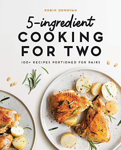 5 Ingredient Cooking for Two 100 Recipes Portioned for Pairs product image