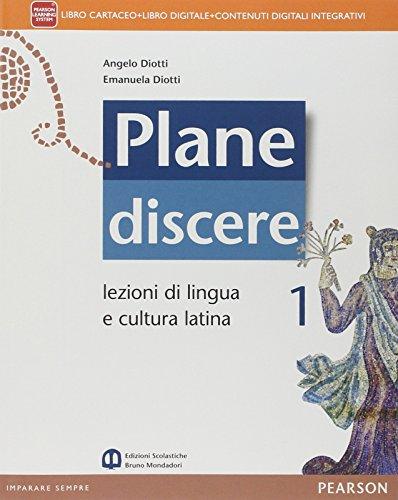 Plane discere. Per i Licei. Con e-book. Con espansione online (Vol. 1)