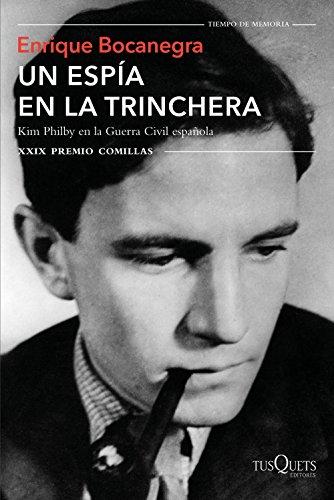 Un espía en la trinchera: Kim Philby en la guerra civil española. XXIX Premio Comillas