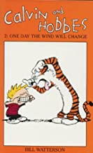 Calvin And Hobbes Volume 2: One Day the Wind Will Change: The Calvin & Hobbes Series: One Day the Wind Will Change v. 2 by Bill Watterson (23-Apr-1992) Paperback