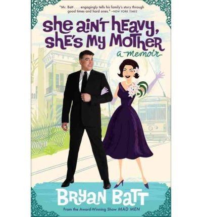 Image of [(She Ain't Heavy, She's My Mother )] [Author: Bryan Batt] [May-2010]