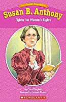 Susan B. Anthony: Fighter for Women's Rights (Easy Reader Biographies)