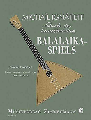 Schule des künstlerischen Balalaika-Spiels: Balalaika. Lehrbuch.