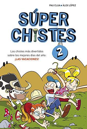 Súper Chistes sobre las Vacaciones (Súper Chistes 2): Para niños y niñas. Chistes para reír fácil de entender para niños de 5 a 10 años.