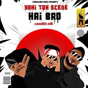 Yahi to Scene Hai Bro