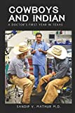 COWBOYS AND INDIAN: A Doctor's First Year In Texas