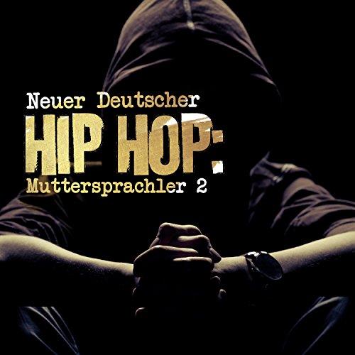 Neuer Deutscher Hip Hop: Muttersprachler 2 [Explicit]