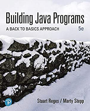 Building Java Programs: A Back to Basics Approach, Loose Leaf Edition (5th Edition)