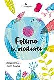 Estimo la natura (Olívia)