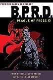 B.P.R.D.: Plague of Frogs Volume 3
