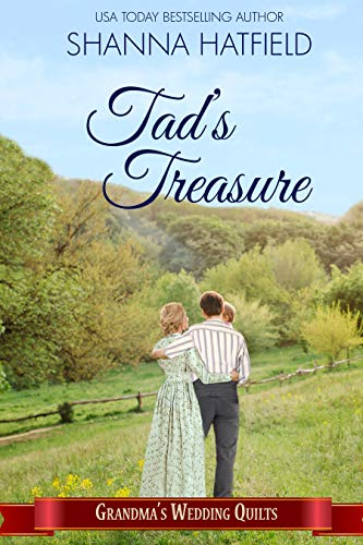 Tad's Treasure: A Sweet Historical Romance (Baker City Brides) by [Shanna Hatfield, Grandma's Wedding Quilts, Sweet Americana]