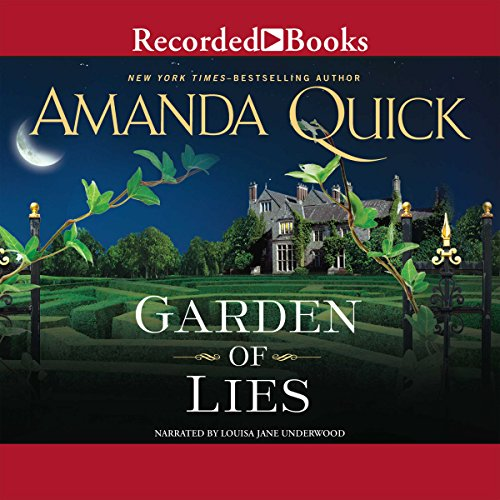 Garden of Lies                   By:                                                                                                                                 Amanda Quick                               Narrated by:                                                                                                                                 Louise Jane Underwood                      Length: 10 hrs and 12 mins     12 ratings     Overall 4.2