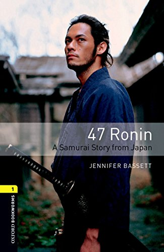 Level 1: 47 Ronin (Oxford Bookworms Stage 1)