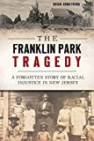 The Franklin Park Tragedy: A Forgotten Story of Racial Injustice in New Jersey (True Crime)