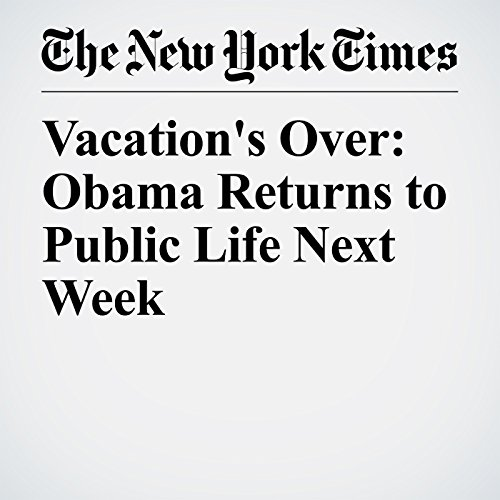 Vacation's Over: Obama Returns to Public Life Next Week copertina