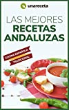 Las Mejores Recetas Andaluzas: Comida tradicional española paso a paso