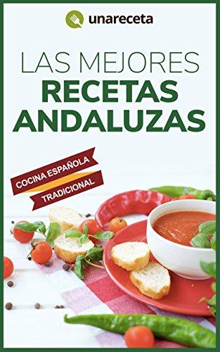 Las Mejores Recetas Andaluzas: Comida tradicional española paso a paso eBook: Sánchez, Margarita: Amazon.es: Tienda Kindle
