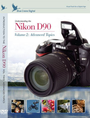 Nikon Training and Tutorial Videos: Introduction to the Nikon D90, Volume 2