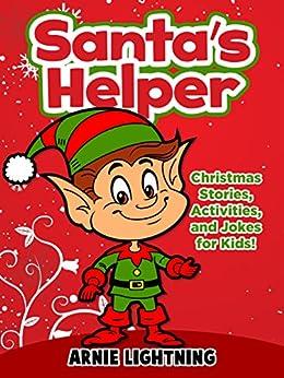Santa's Helper: Christmas Stories, Activities, and Jokes for Kids by [Arnie Lightning]