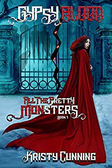 Gypsy Blood (All The Pretty Monsters Book 1) by [Kristy Cunning]