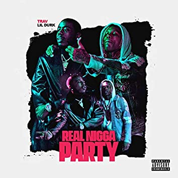 Real Nigga Party (feat. Lil Durk)