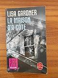 La maison d'à côté / Gardner, Lisa / Réf49699 - Le Livre de Poche - 01/01/2012
