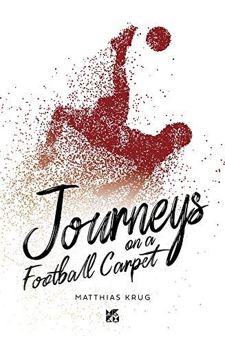 Journeys on a Football Carpet (English Edition)