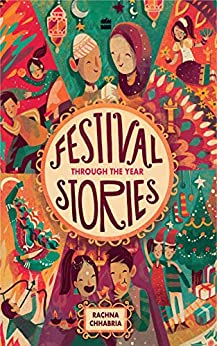 Festival Stories: Through the Year by [Rachna Chhabria]
