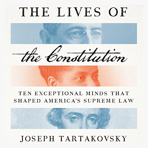 The Lives of the Constitution audiobook cover art
