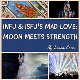 INFJ & ISFJ's Mad Love: Moon Meets Strength audiobook cover art