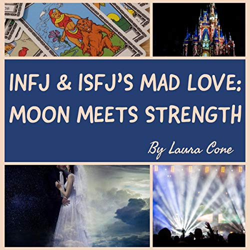 INFJ & ISFJ's Mad Love: Moon Meets Strength audiobook cover art