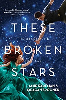 These Broken Stars (The Starbound Trilogy Book 1) by [Amie Kaufman, Meagan Spooner]