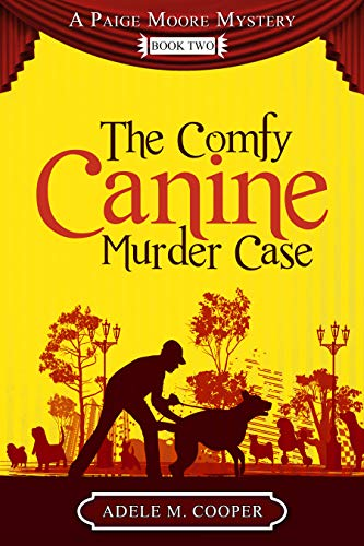 Book: The Comfy Canine Murder Case (A Paige Moore Mystery - Book Two) by Adele M. Cooper