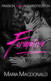 Formative (The Deliverance Series  Book 3) by [Maria Macdonald]