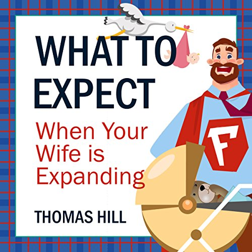 What to Expect When Your Wife Is Expanding audiobook cover art