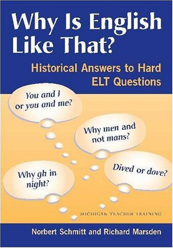 Why Is English Like That?: Historical Answers to Hard ELT Questions (Michigan Teacher Training (Paperback))の詳細を見る