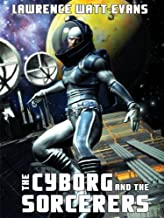The Cyborg and the Sorcerers (War Surplus Book 1)