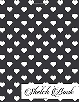 Sketch Book  Express Your Talent Journal For Creative Sketching Drawing And Doodling Special Day Gift 110 Pages 8.5x11   Hearts
