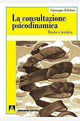 La consultazione psicodinamica. Teoria e tecnica (Italian Edition) Paperback